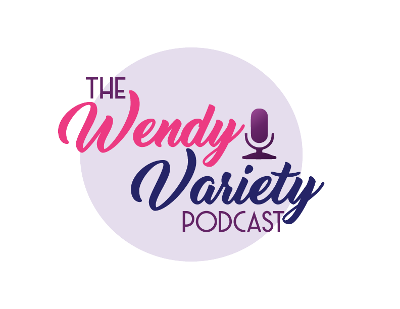 The Wendy Variety Podcast